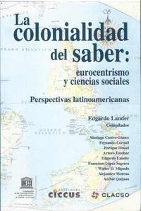 Libro LA COLONIALIDAD DEL SABER