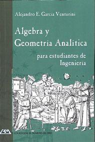 Libro ALGEBRA Y GEOMETRIA ANALITICA PARA ESTUDIANTES DE INGENIERIA