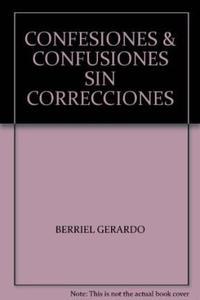 Libro CONFESIONES & CONFUSIONES SIN CORRECCIONES