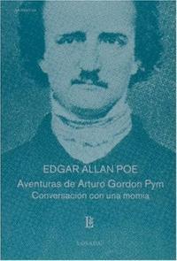 Libro AVENTURAS DE ARTURO GORDON PYM / CONVERSACION CON UNA MOMIA