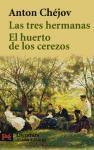 Libro LAS TRES HERMANAS / EL HUERTO DE LOS CEREZOS