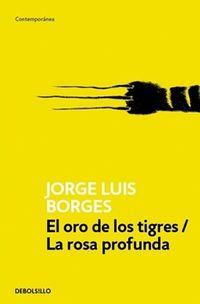 Libro EL ORO DE LOS TIGRES / LA ROSA PROFUNDA
