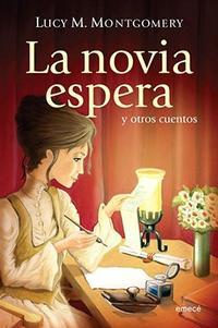 Libro LA NOVIA ESPERA Y OTROS CUENTOS
