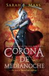 CORONA DE MEDIANOCHE (TRONO DE CRISTAL #2)