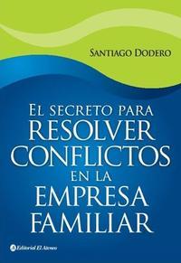 Libro EL SECRETO PARA RESOLVER CONFLICTOS EN LA EMPRESA FAMILIAR