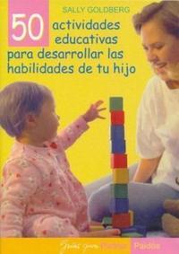 Libro 50 ACTIVIDADES EDUCATIVAS PARA DESARROLLAR LAS HABILIDADES DE TU HIJO