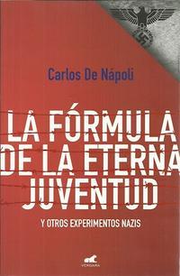 Libro FORMULA DE LA JUVENTUD Y OTROS EXPERIMENTOS NAZIS