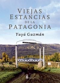 Libro VIEJAS ESTANCIAS DE LA PATAGONIA