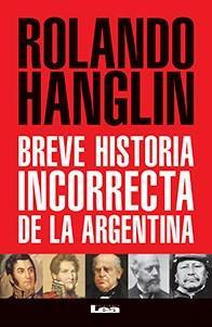 Libro BREVE HISTORIA INCORRECTA DE LA ARGENTINA
