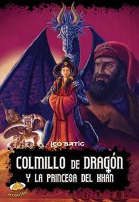 Libro COLMILLO DE DRAGON Y LA PRINCESA DEL KHAN