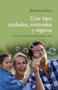 Libro CRIAR HIJOS CONFIADOS  MOTIVADOS Y SEGUROS
