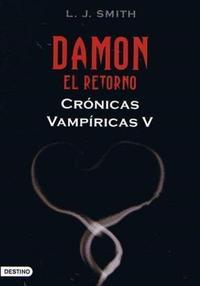 Libro 5. DAMON  EL RETORNO  CRONICAS VAMPIRICAS