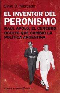 Libro EL INVENTOR DEL PERONISMO