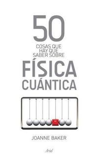 Libro 50 COSAS SOBRE FISICA CUANTICA