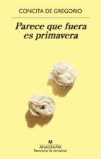 Libro PARECE QUE FUERA ES PRIMAVERA