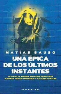 Libro UNA EPICA DE LOS ULTIMOS INSTANTES