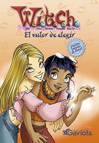 Libro WITCH  EL VALOR DE ELEGIR