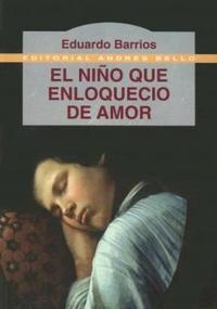 Libro EL NIÑO QUE ENLOQUECIO DE AMOR