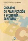 Libro GLOSARIO DE PLANIFICACION Y ECONOMIA SANITARIA
