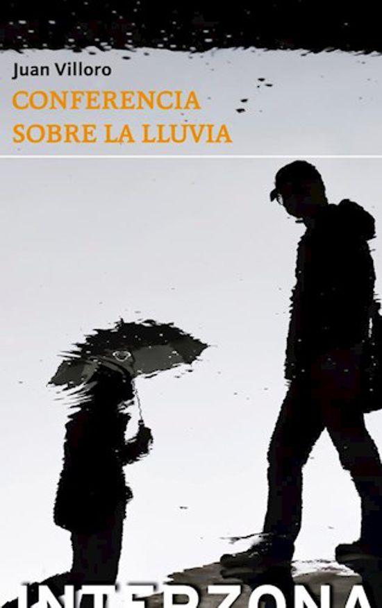 CONFERENCIA SOBRE LA LLUVIA | JUAN VILLORO