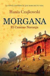Libro MORGANA  EL CAMINO NARANJA