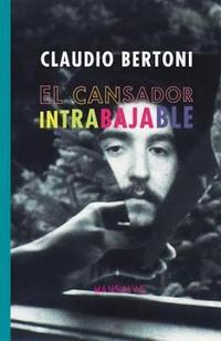 Libro EL CANSADOR INTRABAJABLE