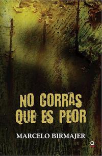 Libro NO CORRAS QUE ES PEOR