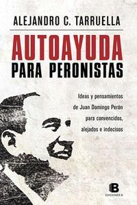Libro AUTOAYUDA PARA PERONISTAS