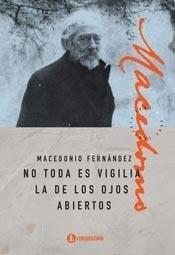 Libro NO TODO ES VIGILIA LA DE LOS OJOS ABIERTOS