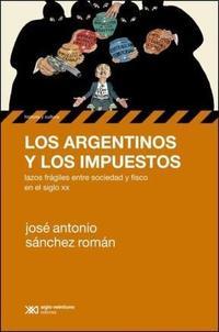 Libro LOS ARGENTINOS Y LOS IMPUESTOS