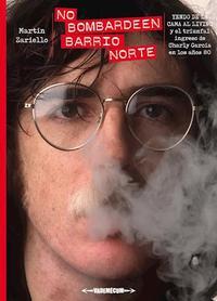 Libro NO BOMBARDEEN BARRIO NORTE