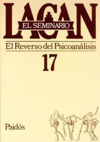 Libro 17. EL SEMINARIO EL REVERSO DEL PSICOANALISIS