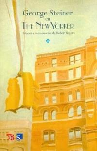 Libro GEORGE STEINER EN THE NEW YORKER
