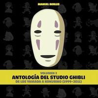 Libro 2. ANTOLOGIA DEL STUDIO GHIBLI (DE LOS YAMADA A KOKURIKO 1999-2011)