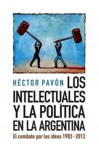 Libro LOS INTELECTUALES Y LA POLITICA EN LA ARGENTINA