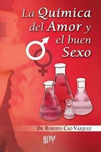 Libro LA QUIMICA DEL AMOR Y EL BUEN SEXO