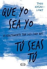 Libro QUE YO SEA YO ES EXACTAMENTE TAN LOCO COMO QUE TU SEAS TU