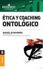 Libro ETICA Y COACHING ONTOLOGICO