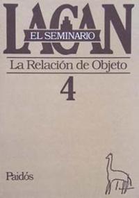 Libro 4. EL SEMINARIO LA RELACION DE OBJETO