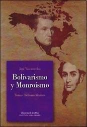 Libro BOLIVARISMO Y MONROISMO