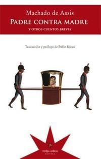 Libro PADRE CONTRA MADRE Y OTROS CUENTOS BREVES