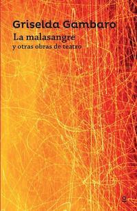 Libro LA MALASANGRE Y OTRAS OBRAS DE TEATRO