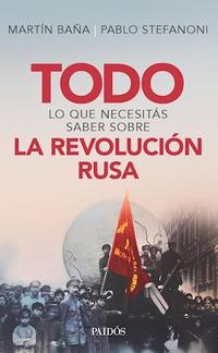 Libro TODO LO QUE NECESITAS SABER SOBRE LA REVOLUCION RUSA