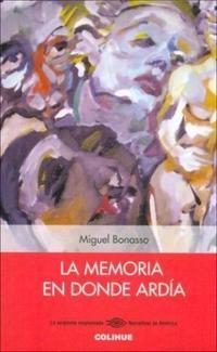 Libro LA MEMORIA EN DONDE ARDIA