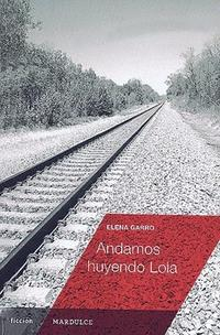 Libro ANDAMOS HUYENDO LOLA