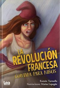 Libro LA REVOLUCION FRANCESA CONTADA PARA NIÑOS