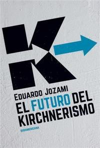 Libro EL FUTURO DEL KIRCHNERISMO