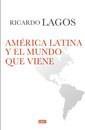 Libro AMERICA LATINA Y EL MUNDO QUE VIENE