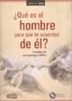 Libro QUE ES EL HOMBRE PARA QUE TE ACUERDES DE EL ?