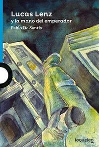 Libro LUCAS LENZ Y LA MANO DEL EMPERADOR